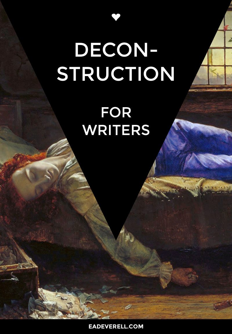 Deconstruction for Writers