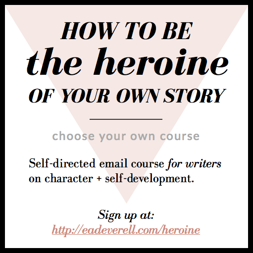 How to be the Heroine of Your Own Story